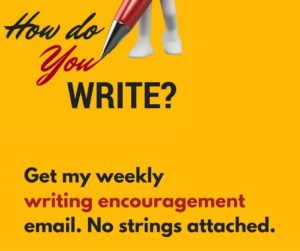 get-my-weekly-writing-encouragement-email-no-strings