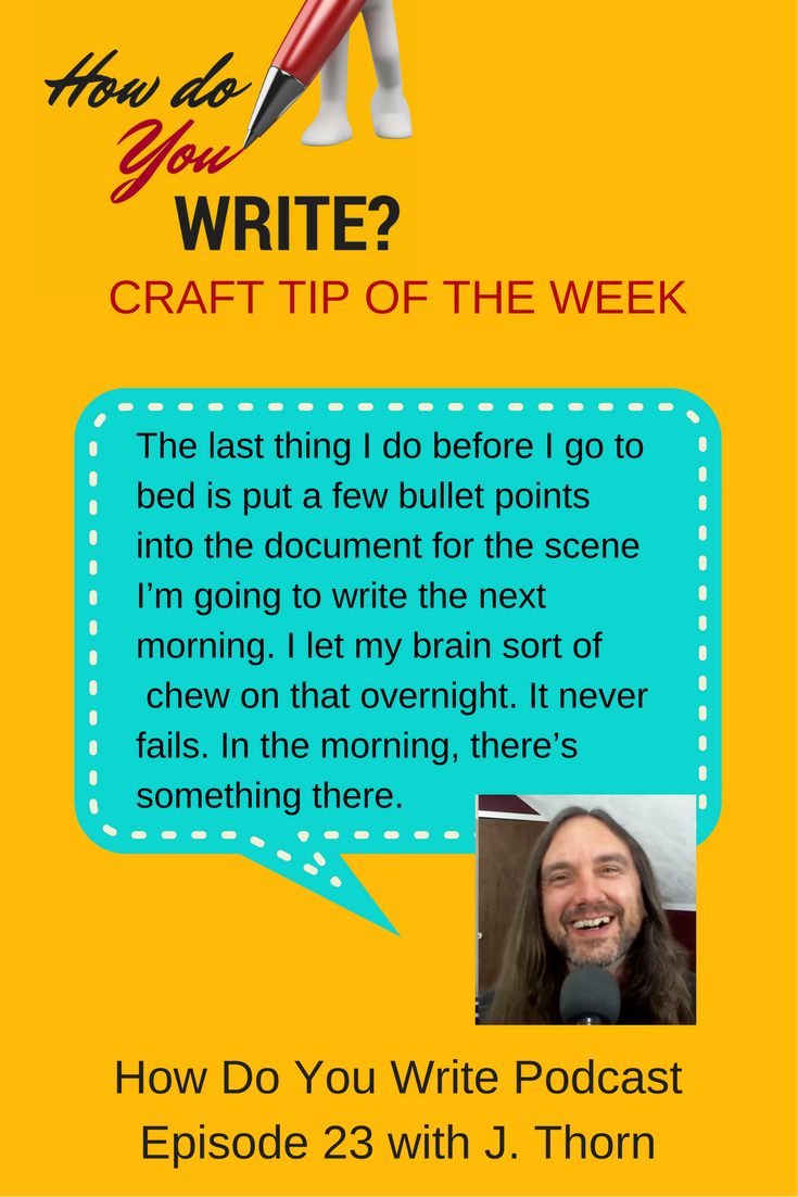 J. Thorn talks about his writing process on Rachael Herron's How Do You Write podcast.