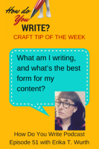 Erika T. Wurth on Fitting What You're Writing to the Best Form on the podcast How Do You Write with Rachael Herron