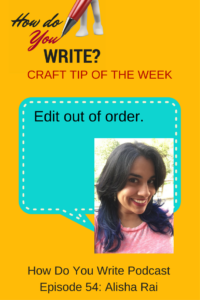 Alisha Rai talks about editing out of order - how she edits her sex scenes! - and more on How Do You Write with Rachael Herron