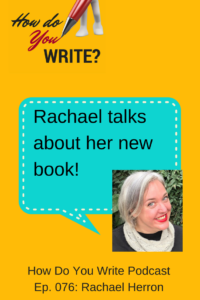 Ep. 076: Rachael Herron talks about her new book, Fast-Draft Your Memoir